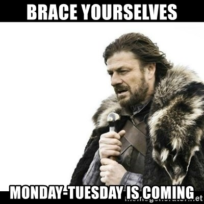 Winter is Coming - Brace yourselves Monday-Tuesday is coming