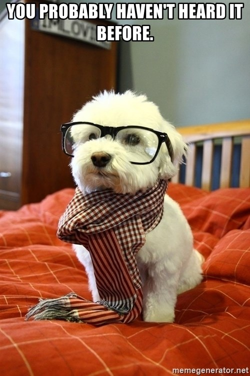 hipster dog - you probably haven't heard it before.
