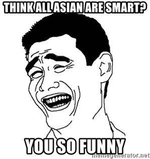 Asian Troll Face - think all asian are smart? you so funny