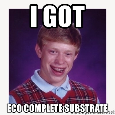 nerdy kid lolz - I GOT Eco complete substrate