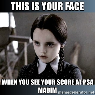 Vandinha Depressao - this is your face when you see your score at PSA MABIM