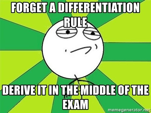 Challenge Accepted 2 - Forget a differentiation rule derive it in the middle of the exam