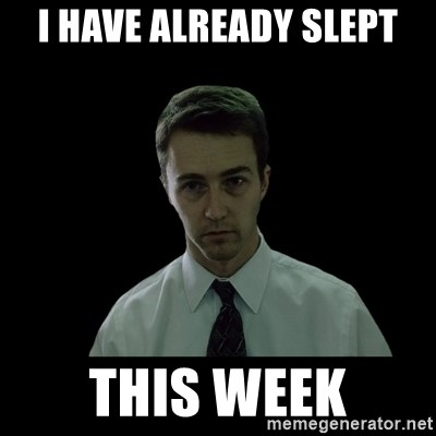 Sleepless - I HAVE ALREADY SLEPT THIS WEEK