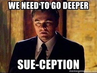inception - We need to go deeper Sue-ception