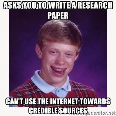 nerdy kid lolz - Asks you to write a research paper can't use the internet towards credible sources