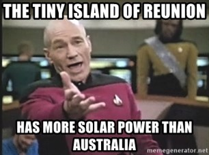 Picard Wtf - the tiny island of reunion has more solar power than australia