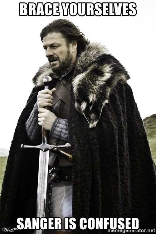 Brace Yourselves.  John is turning 21. - Brace yourselves Sanger is confused
