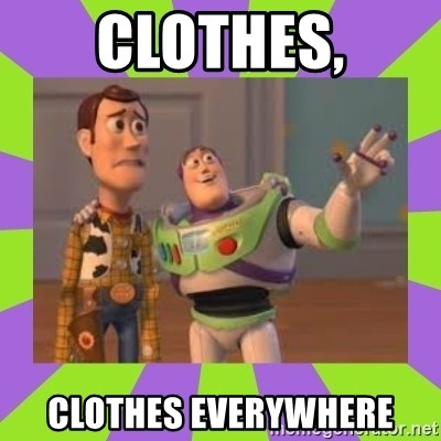 X, X Everywhere  - clothes, clothes everywhere