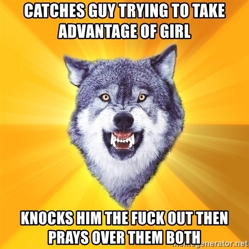 Courage Wolf - Catches guy trying to take advantage of girl Knocks him the fuck out then prays over them both