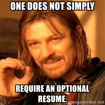 One Does Not Simply - one does not simply require an optional resume.