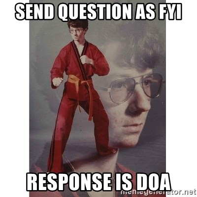 Karate Kid - Send question as FYi response is doa
