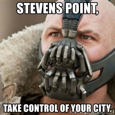 Bane - Stevens Point,  Take Control of your city.