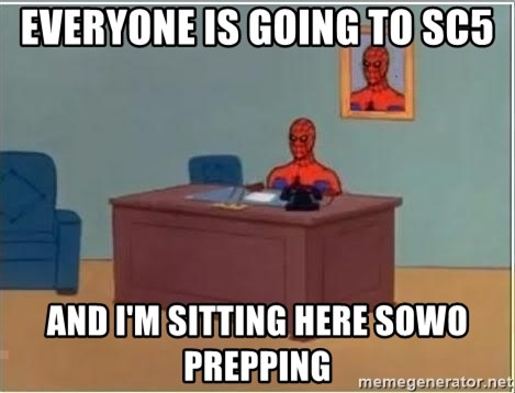 Spiderman Desk - Everyone is going to SC5 And I'm sitting here SOWO Prepping
