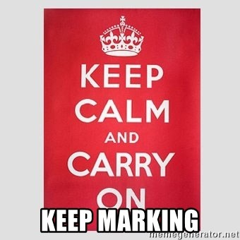 Keep Calm -  keep marking
