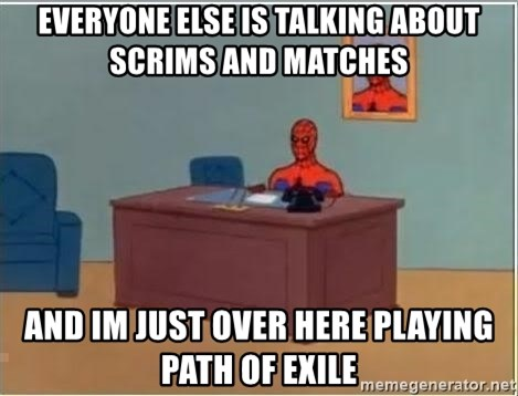 Spiderman Desk - Everyone else is talking about scrims and matches and im just over here playing Path of Exile