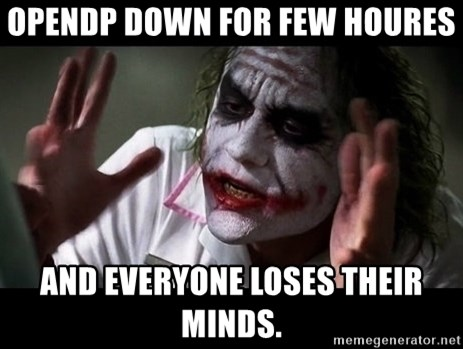 joker mind loss - Opendp down for few houres and EVERYONE loses their minds.