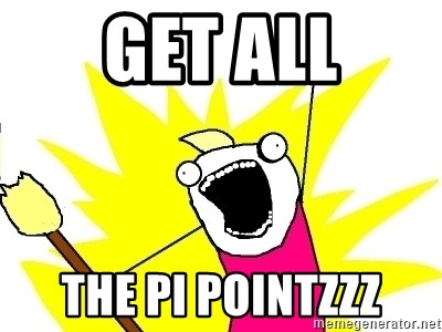 X ALL THE THINGS - Get all the pi pointzzz