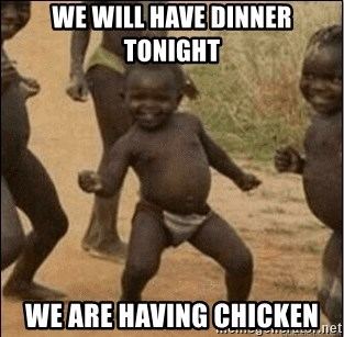 Third World Success - We will have dinner tonight We are having chicken