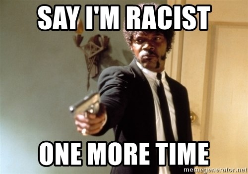 Samuel L Jackson - SAY I'm RACIST ONE MORE TIME