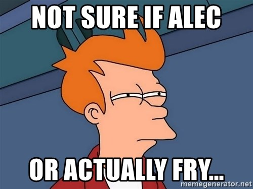 Futurama Fry - Not sure if Alec Or actually Fry...