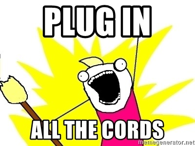 X ALL THE THINGS - Plug In  All the cords