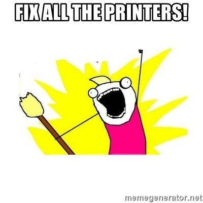 clean all the things blank template - fix all the printers!