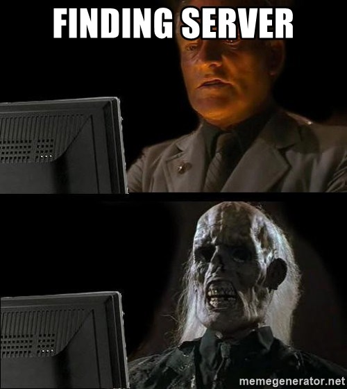 Waiting For - FINDING SERVER