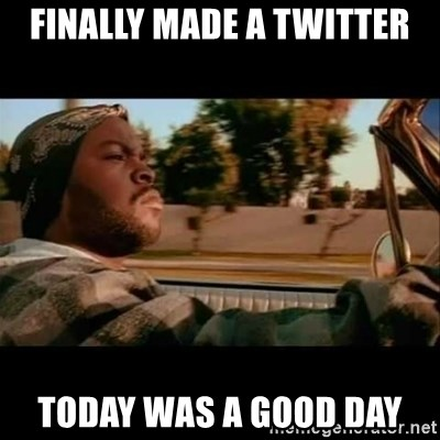 Ice Cube- Today was a Good day - finally made a twitter today was a good day