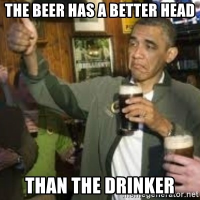 obama beer - the beer has a better head than the drinker