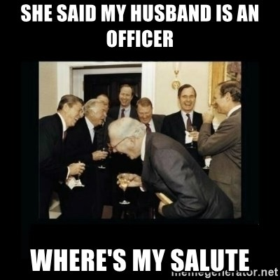 Rich Men Laughing - She said my husband is an officer Where's my Salute
