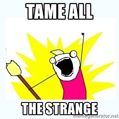 All the things - Tame all the strange