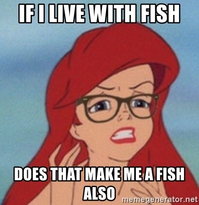 Hipster Ariel- - If i live with fish does that make me a fish also