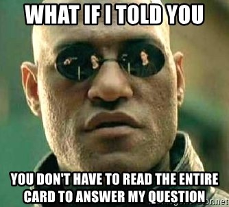 What if I told you / Matrix Morpheus - What if I told you You don't have to read the entire card to answer my question