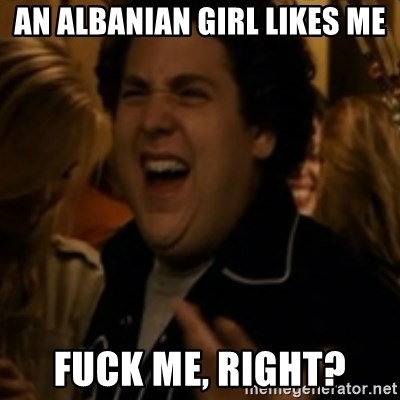 Jonah Hill - An albanian girl likes me Fuck me, right?