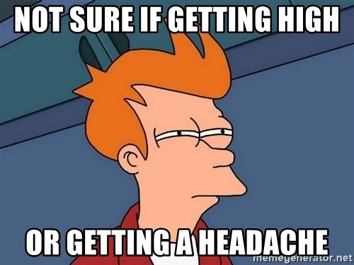 Futurama Fry - not sure if getting high or getting a headache