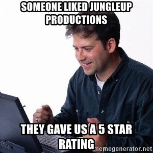 Lonely Computer Guy - Someone liked Jungleup Productions  They gave us a 5 star rating