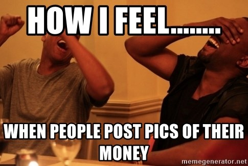 Jay-Z & Kanye Laughing - How I feel........ when people post pics of their money