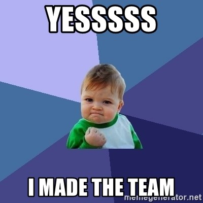 Success Kid - Yesssss I made the team