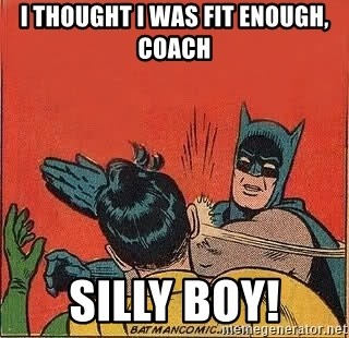 batman slap robin - I thought i was fit enough, coach silly boy!
