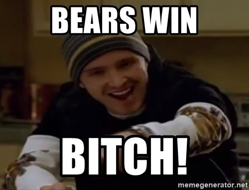 Science Bitch! - BEARS WIN Bitch!