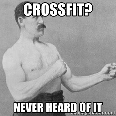 overly manly man - crossfit? never heard of it