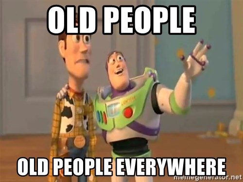 X, X Everywhere  - OLD PEOPLE OLD PEOPLE EVERYWHERE