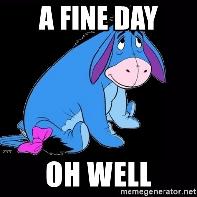 eeyore - a fine day oh well
