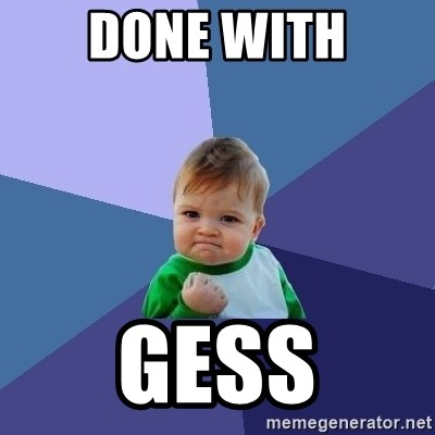Success Kid - DONE WITH GESS