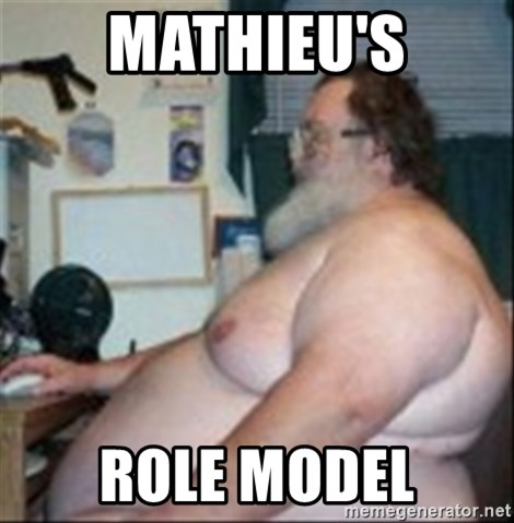 Fat guy at computer - mathieu's Role model