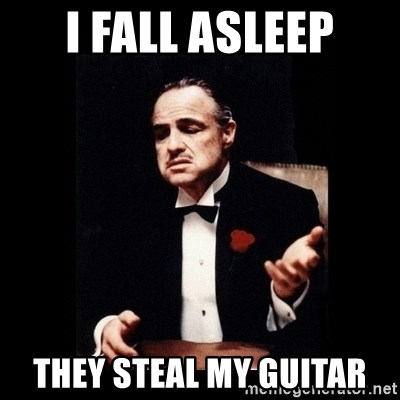 The Godfather - I FALL ASLEEP THEY STEAL MY GUITAR