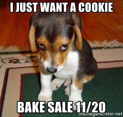 Sad Puppy - I just want a cookie Bake Sale 11/20