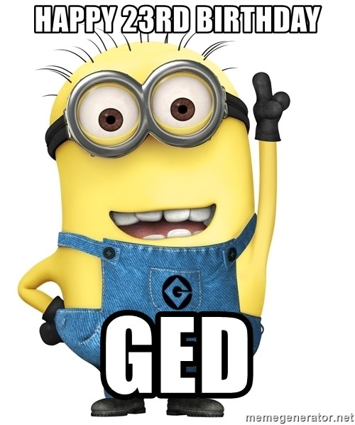 Despicable Me Minion - Happy 23rd Birthday Ged