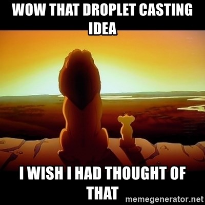 wow that droplet casting idea i wish i had thought of that simba
