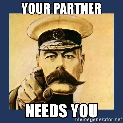your country needs you - yOUR PARTNER NEEDS YOU